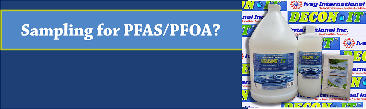 Use DECON-IT® for PFAS/PFOA- free decontamination